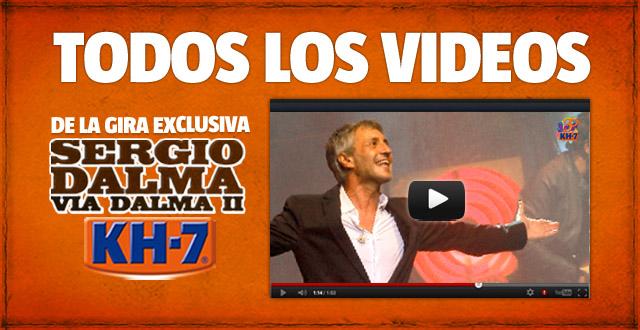 Todos los vídeos de la Gira Exclusiva Sergio Dalma para KH-7